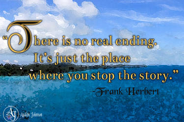 Writing Quote- There is not real ending by adenisej25