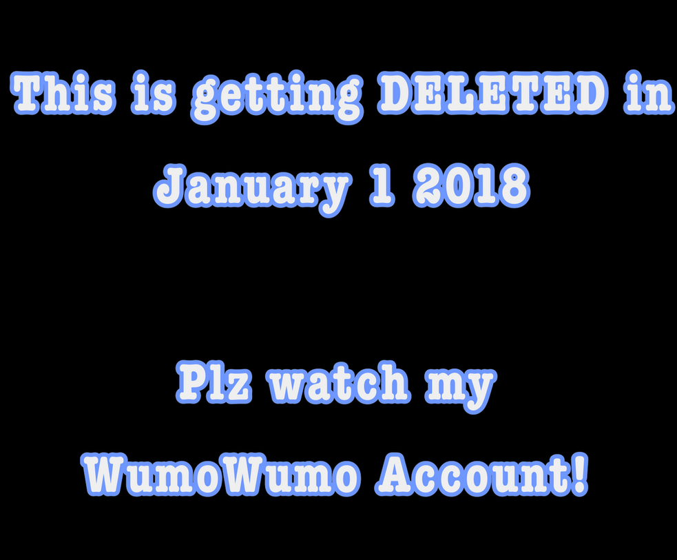 Account getting Deleted in 2018 by Loana-Lalonde