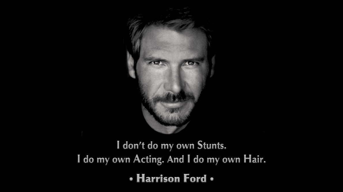 Ford Quote Inspiration Harrison Ford Quoterseer On Deviantart