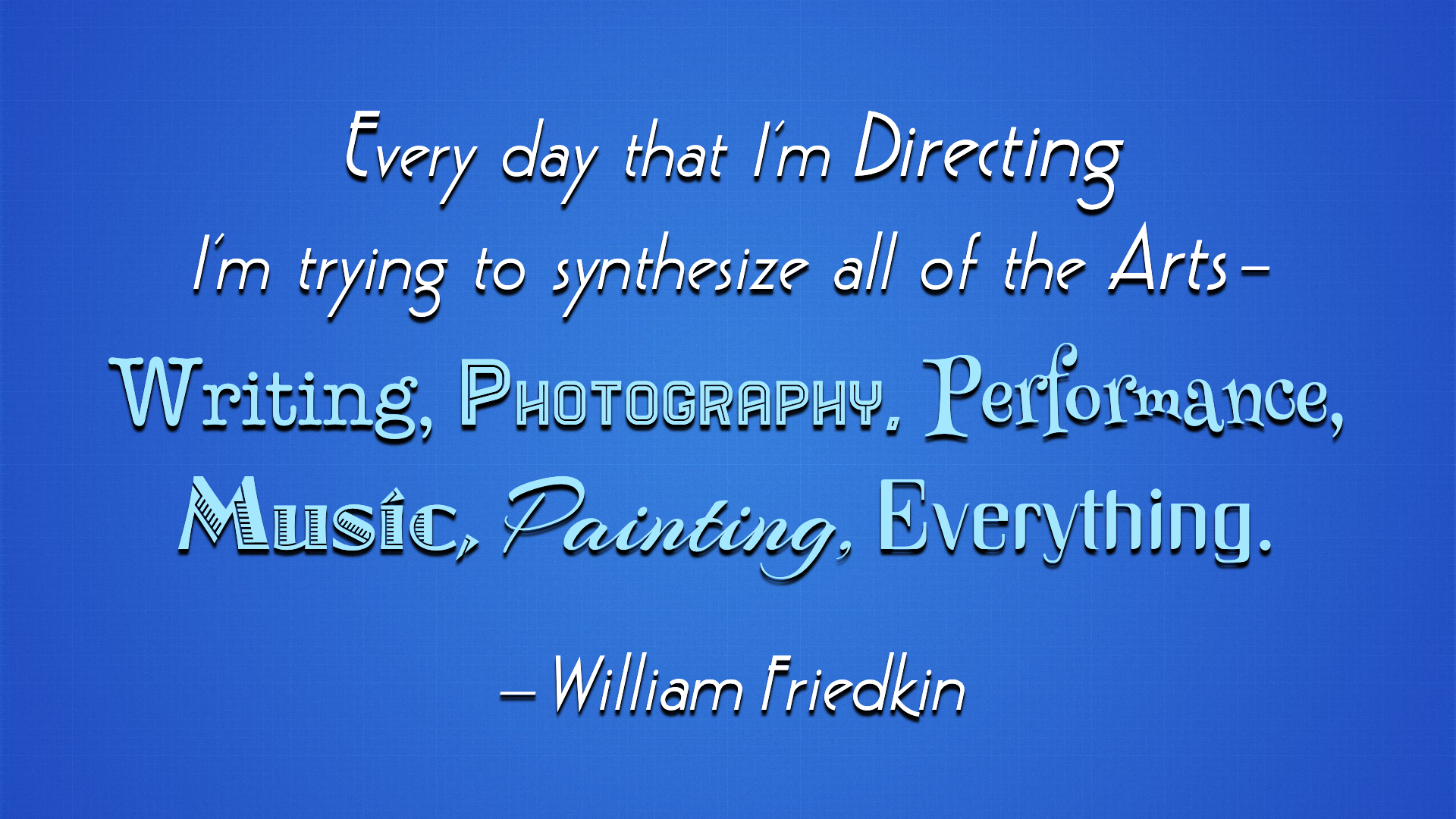 William Friedkin Quote by RSeer