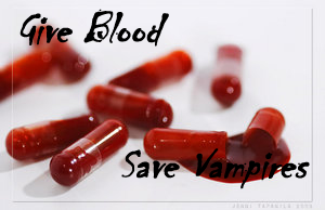 Give Blood...Save Vampires by xHeartagramchild69x