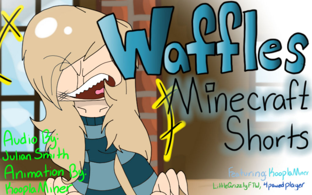 Minecraft Shorts:  Waffles - Animated Parody by kooplakasvi on