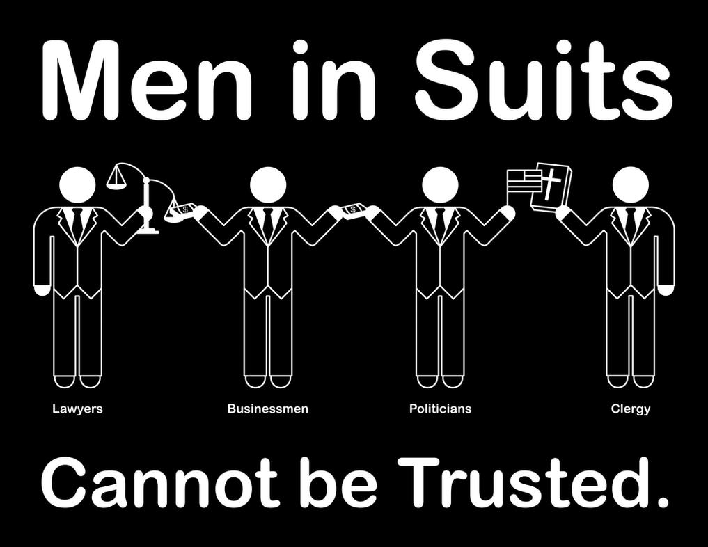 Men in Suits Cannot be Trusted by robertllynch