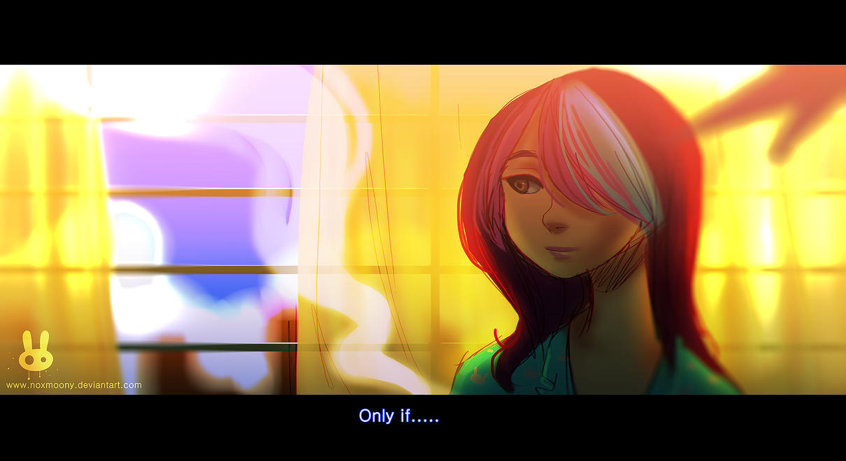 Only if.. by Noxmoony