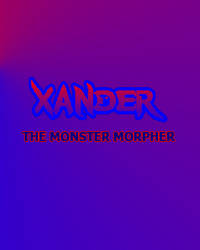 Xander Monster Morpher Poster fan Concept by davidcelticwerewolf