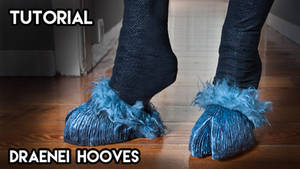 Cosplay Tutorial - How to make Draenei Hooves by Anhyra