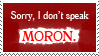 I Don't Speak Moron Stamp by KirbyMei