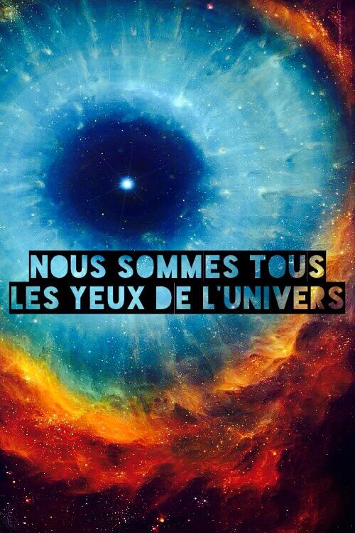 Nous sommes tous les yeux de l'univers by salvadorsam