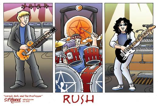 Rush - Lerxst, Dirk, and The Professor