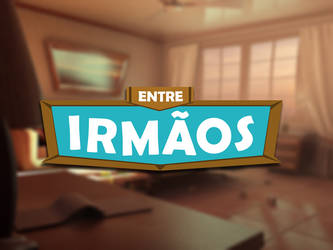 Entre Irmaos - WIP by uAll