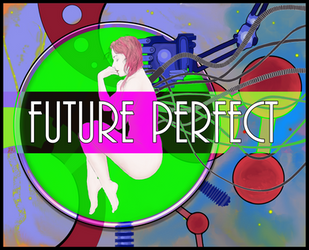 Future Perfect by MadWlad