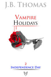 Vampire Holidays 2 Independence Day by Dreamkeepers