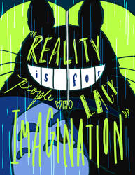 Reality is For People Who Lack Imagination by janelleLOVESudon