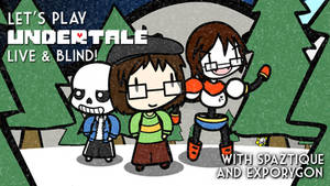 Let's Play Undertale LIVE Card #2 by Spaztique