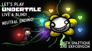 Let's Play Undertale LIVE Neutral Ending Card by Spaztique