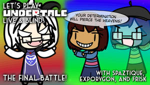 Let's Play Undertale LIVE Final Battle Card by Spaztique
