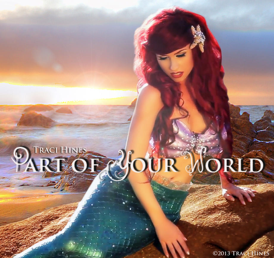 Part of Your World (Traci Hines) single cover! by TheRealLittleMermaid