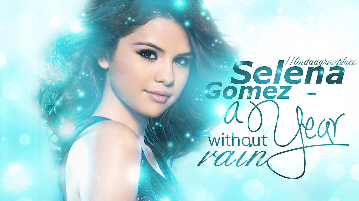 selena gomez - a year without rain wallpaperlindaagraaphics on