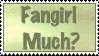 Fangirl Much Stamp by Kileaiya