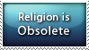 Religion is Obsolete by StampBar