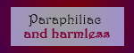not every paraphilia means a threat by HIPandFAR-OUT