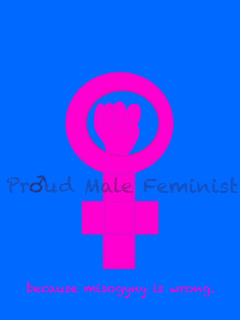 Male Feminist by CallMeHe