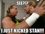 SEE? I JUST KICKED STAN!!!!!!