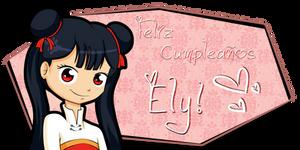 Happy Birthday, Ely! by CallMeDani