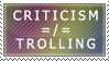 Criticism Isn't Trolling by genkistamps