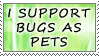 Bugs as Pets Are Awesome by genkistamps