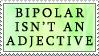 Bipolar isn't an Adjective