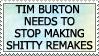 Stop Tim Burton Remakes by genkistamps