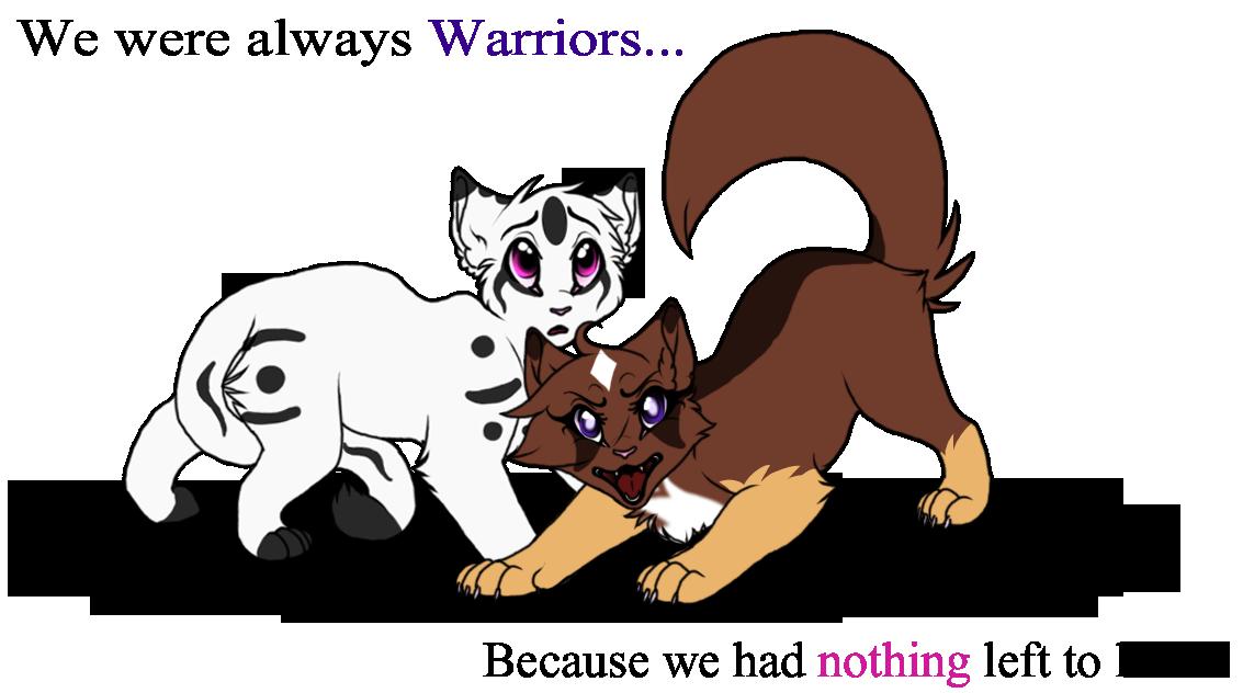 .:We were Always Warriors:. by WarriorRainyDay