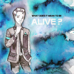 Connor - What does it mean to be alive?