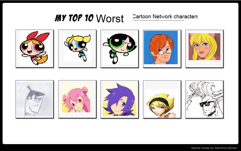 Onwijs My Top 10 Worst Cartoon Network Characters by littledoegiuli95 on BV-51