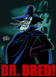 Cartoon Villains - 017 - Dr. Dred! by CreedStonegate