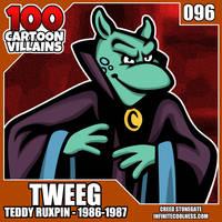 100 Cartoon Villains - 096 - Tweeg!