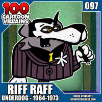 100 Cartoon Villains - 097 - Riff Raff!