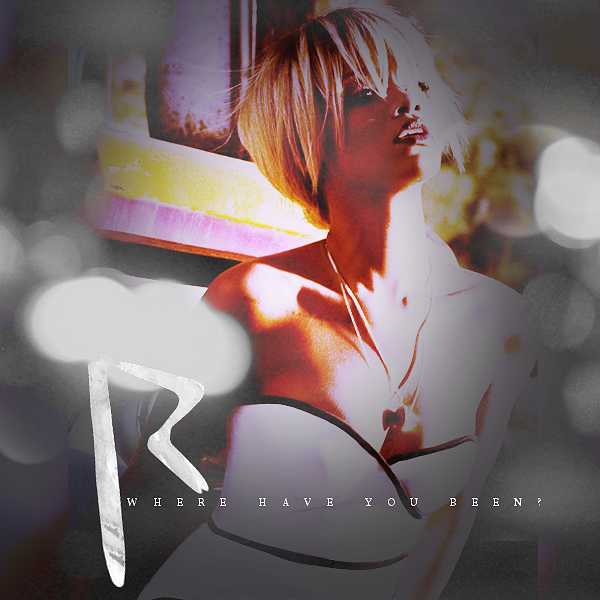Rihanna - Where Have You Been? by ElectroParadise on ...