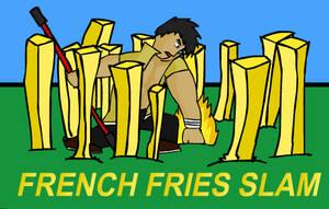 French Fries Slam