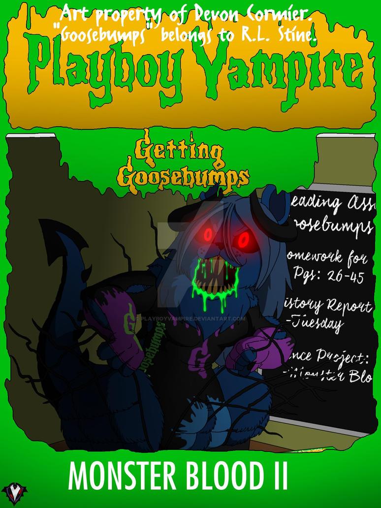 Getting Goosebumps - Monster Blood 2 by PlayboyVampire