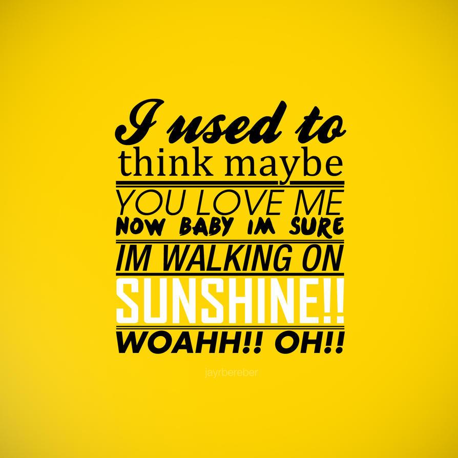 Walkin' On Sunshine by twentyeightmm