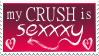 My Crush Is Sexxxy Stamp by OckGal