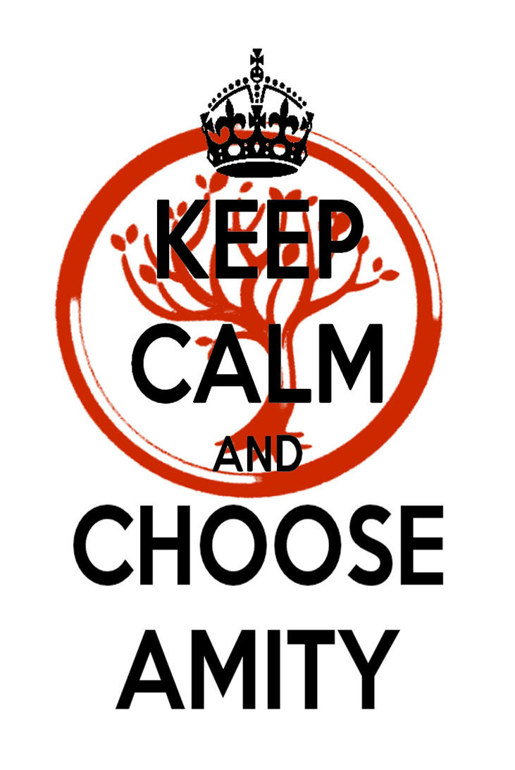 Divergent Amity Quotes KEEP CALM AND CHOOSE AMITY by