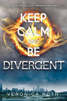 KEEP CALM AND BE DIVERGENT