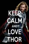KEEP CALM AND LOVE THOR
