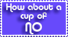 Cup of NO by zerotozune