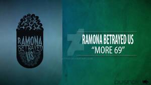 Ramona Betrayed Us - More 69