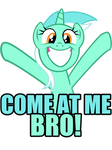 Come at me bro! by ItsJustRED