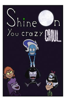 Shine on you Crazy Ghoul